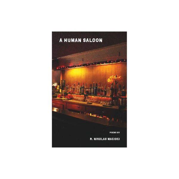 A Human Saloon - by R Nikolas Macioci (Paperback)