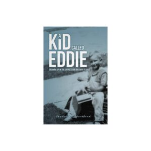 A Kid Called Eddie - by Edward Wendland (Paperback)