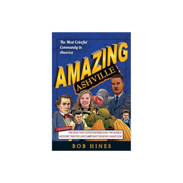 Amazing Ashville - by Bob Hines (Paperback)