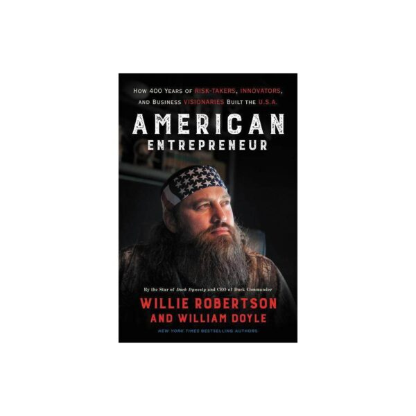 American Entrepreneur - by Willie Robertson & William Doyle (Paperback)