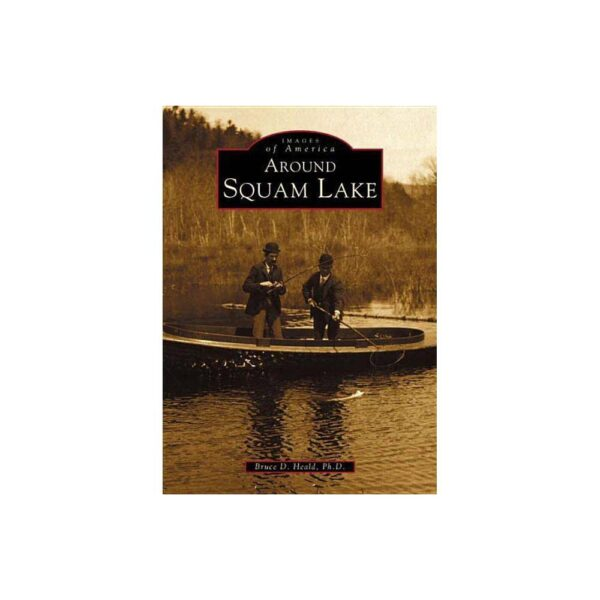 Around Squam Lake - (Images of America (Arcadia Publishing)) by Bruce D Heald Ph D (Paperback)
