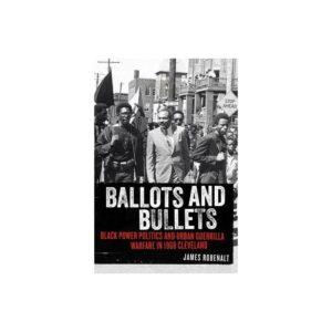 Ballots and Bullets - by James Robenalt (Hardcover)