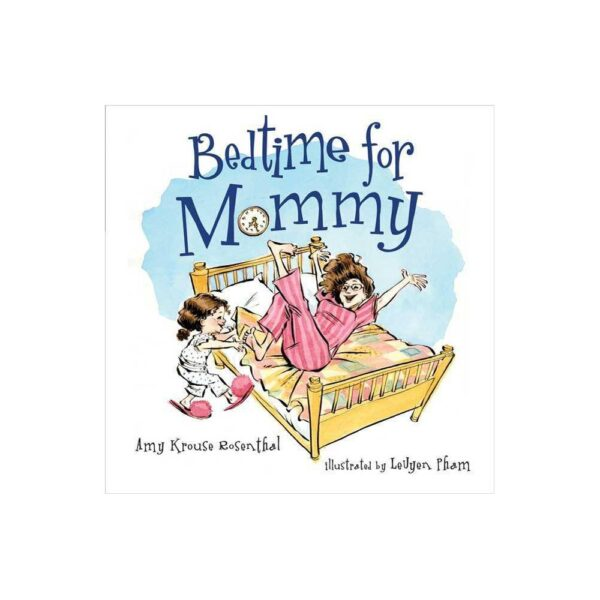 Bedtime for Mommy - by Amy Krouse Rosenthal (Hardcover)