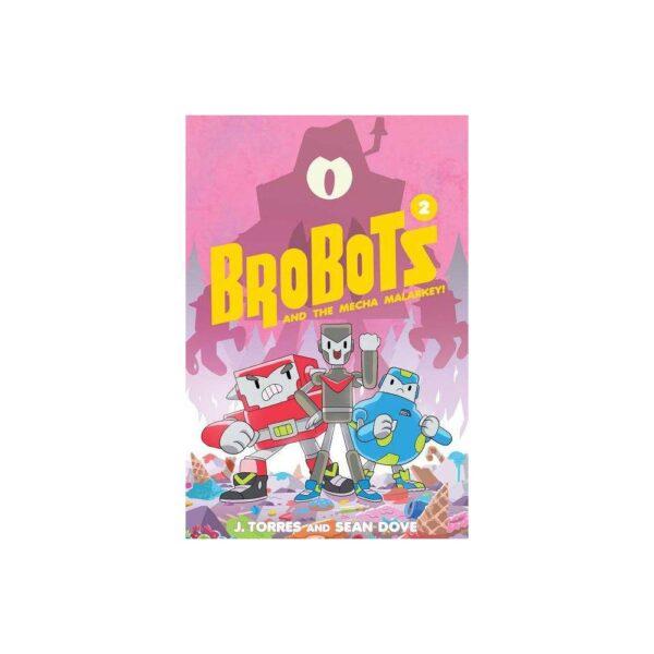 Brobots and the Mecha Malarkey!, Volume 2 - by J Torres (Hardcover)
