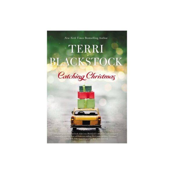 Catching Christmas - by Terri Blackstock (Hardcover)