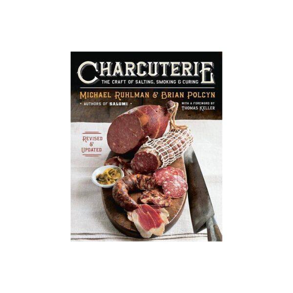 Charcuterie - by Michael Ruhlman & Brian Polcyn (Hardcover)