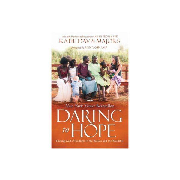 Daring to Hope - by Katie Davis Majors (Paperback)