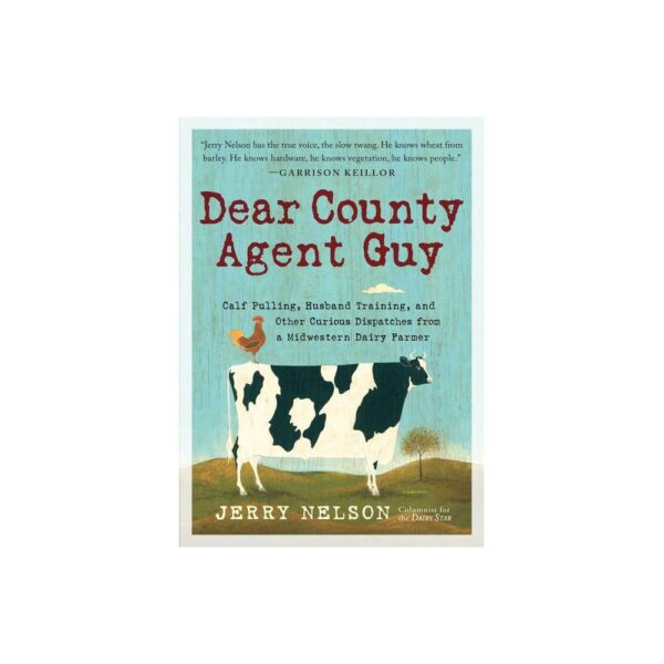 Dear County Agent Guy - by Jerry Nelson (Hardcover)