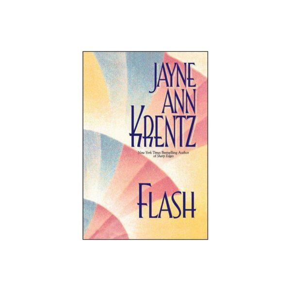 Flash - by Jayne Ann Krentz (Paperback)