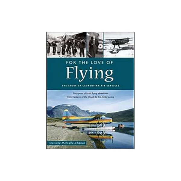 For the Love of Flying - by Danielle Metcalfe-Chenail (Paperback)