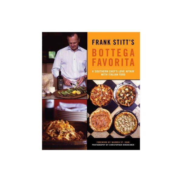 Frank Stitt's Bottega Favorita - (Hardcover)