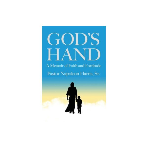 God's Hand - by Pastor Napoleon Harris (Paperback)