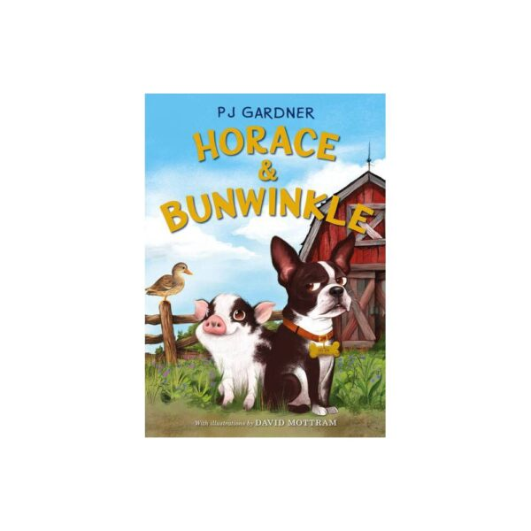Horace & Bunwinkle - by Pj Gardner (Hardcover)
