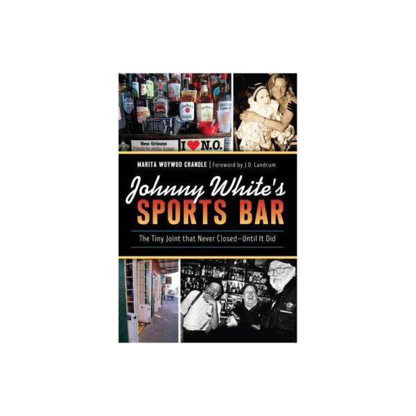 Johnny White's Sports Bar - by Marita Woywod Crandle (Paperback)