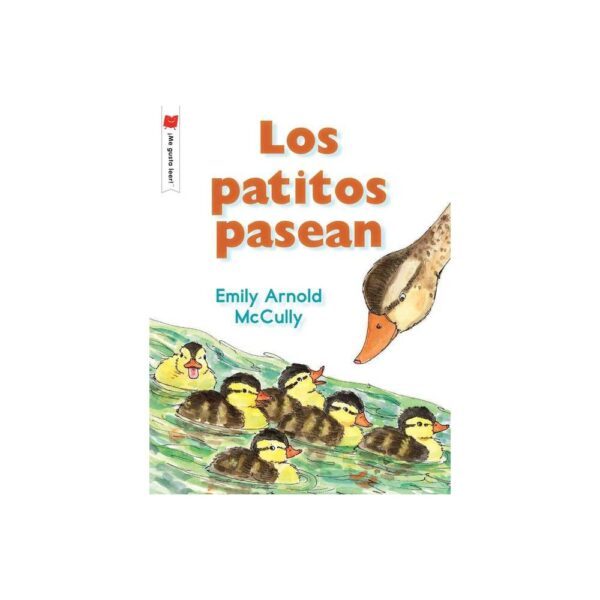 Los Patitos Pasean - (¡me Gusta Leer!) by Emily Arnold McCully (Paperback)