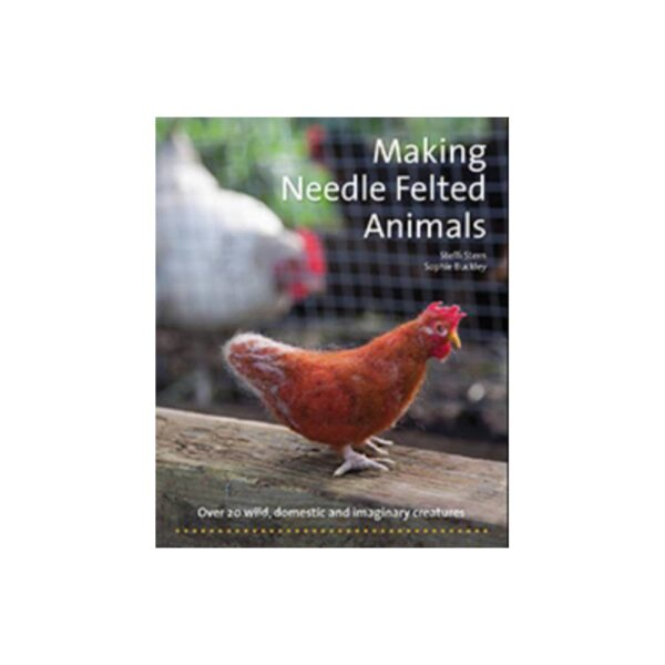 Making Needle Felted Animals - (Crafts and Family Activities) by Steffi Stern & Sophie Buckley (Paperback)