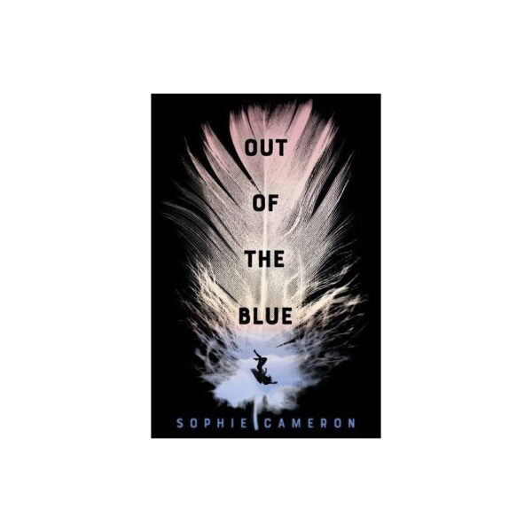 Out of the Blue - by Sophie Cameron (Paperback)