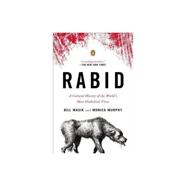 Rabid - by Bill Wasik & Monica Murphy (Paperback)
