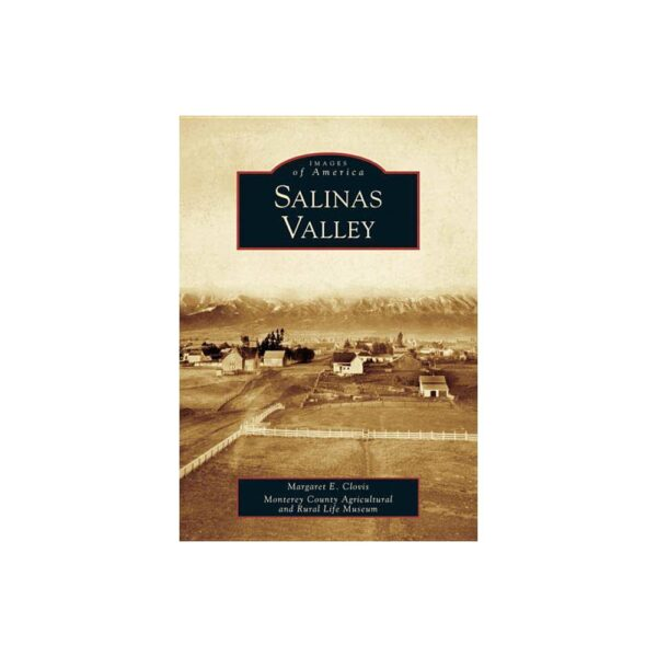 Salinas Valley - (Images of America (Arcadia Publishing)) by Margaret E Clovis (Paperback)