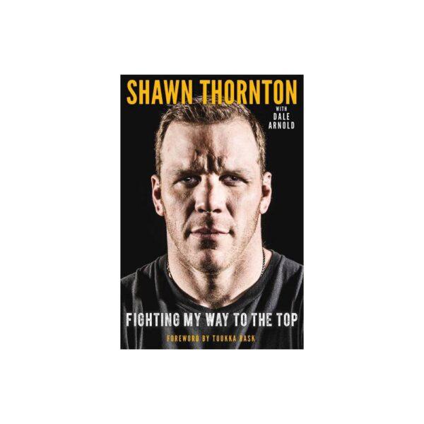 Shawn Thornton - by Shawn Thornton & Dale Arnold (Hardcover)