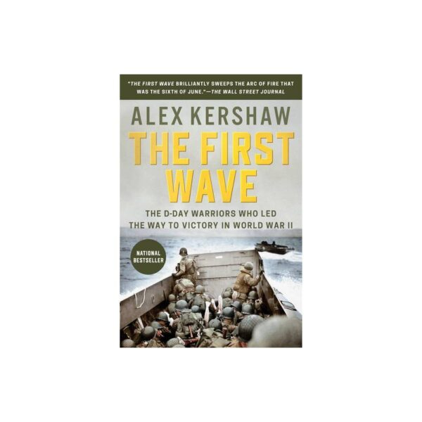 The First Wave - by Alex Kershaw (Paperback)