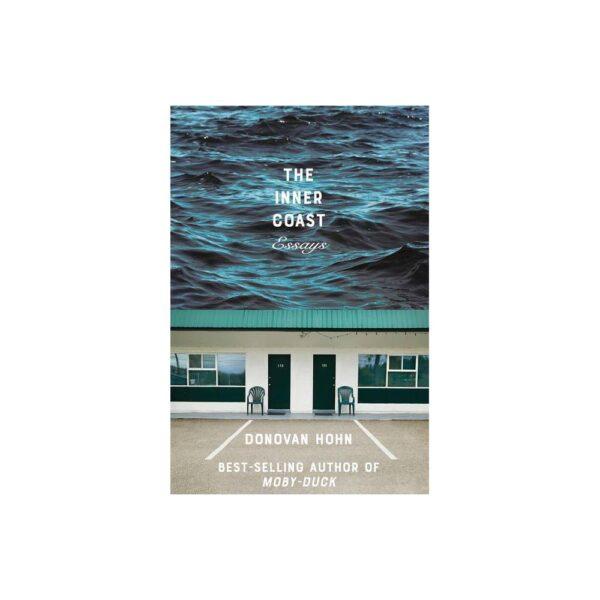 The Inner Coast - by Donovan Hohn (Paperback)