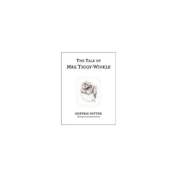 The Tale of Mrs. Tiggy-Winkle - (Peter Rabbit) 100th Edition by Beatrix Potter (Hardcover)