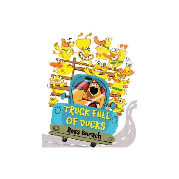 Truck Full of Ducks - by Ross Burach (School And Library)
