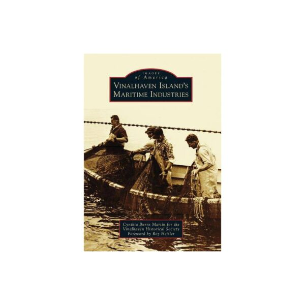 Vinalhaven Island's Maritime Industries - (Images of America) by Cynthia Burns Martin (Paperback)