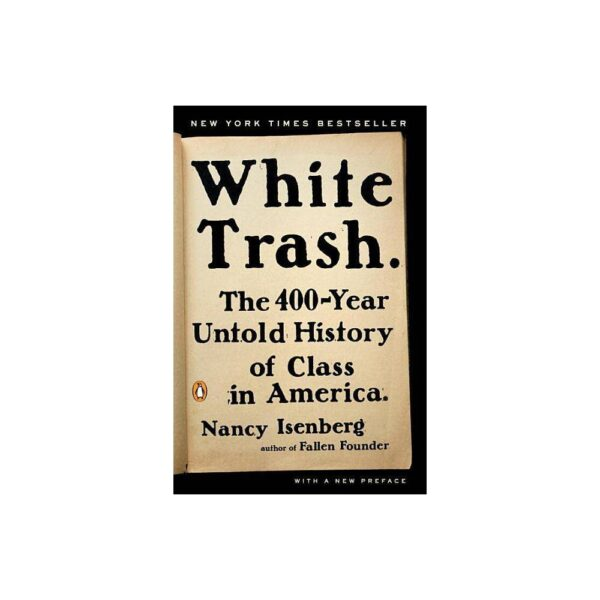 White Trash - by Nancy Isenberg (Paperback)