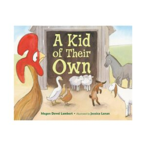 A Kid of Their Own - by Megan Dowd Lambert (Hardcover)