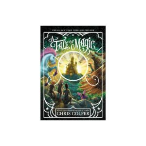 A Tale of Magic... - (A Tale of Magic..., 1) by Chris Colfer (Paperback)