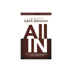 All in Study Guide - by Mark Batterson & Kevin & Sherry Harney (Paperback)